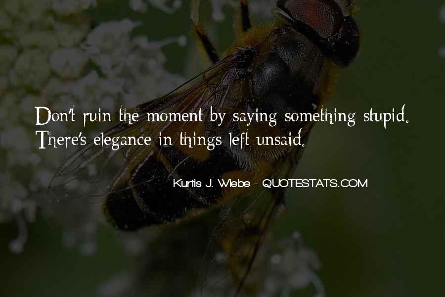 Quotes About Left Unsaid #1450984