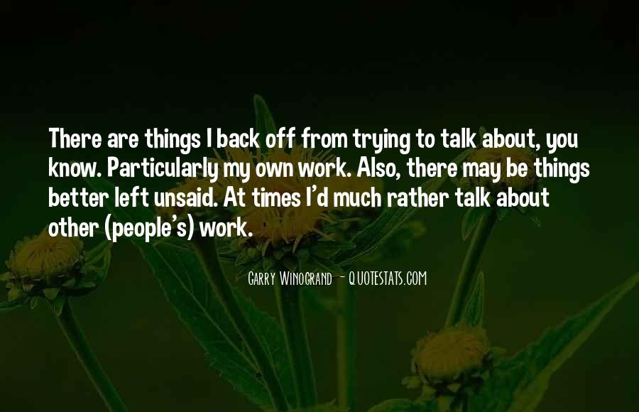 Quotes About Left Unsaid #1517086