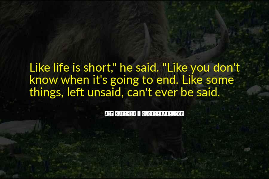 Quotes About Left Unsaid #912849