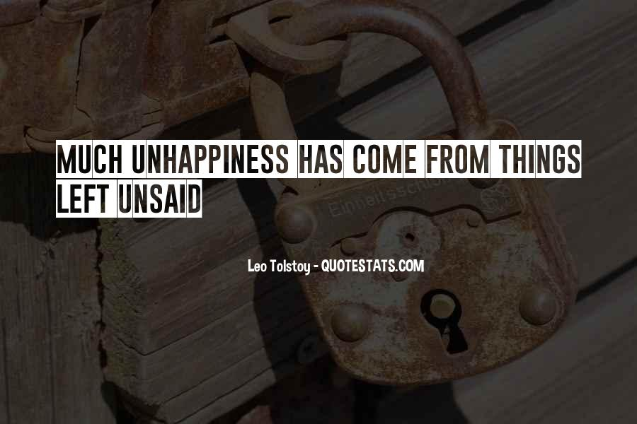 Quotes About Left Unsaid #956762