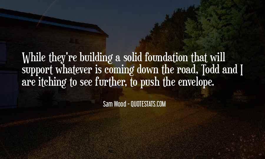 Quotes About Solid Foundation #1282681