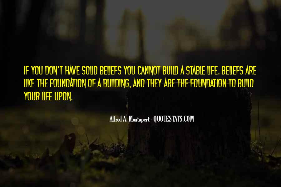 Quotes About Solid Foundation #1328868