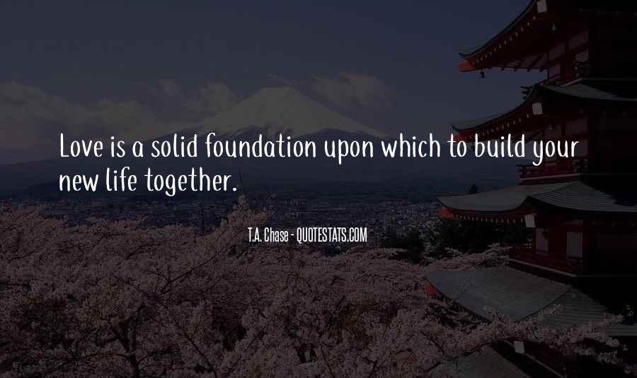 Quotes About Solid Foundation #1464331