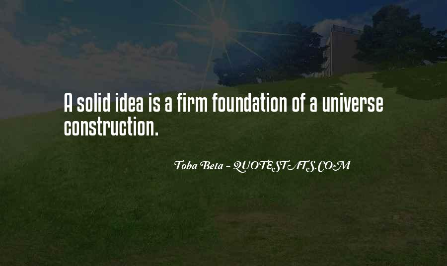 Quotes About Solid Foundation #1776851