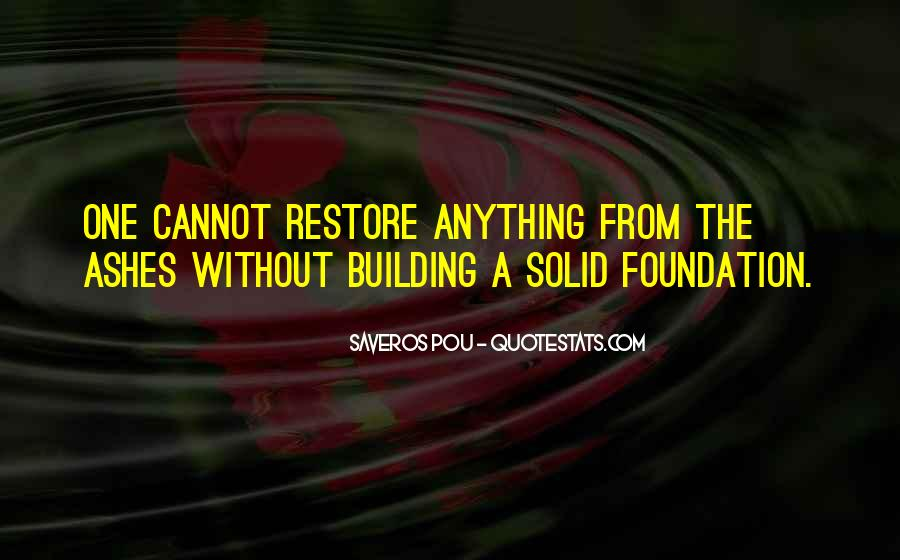Quotes About Solid Foundation #256780