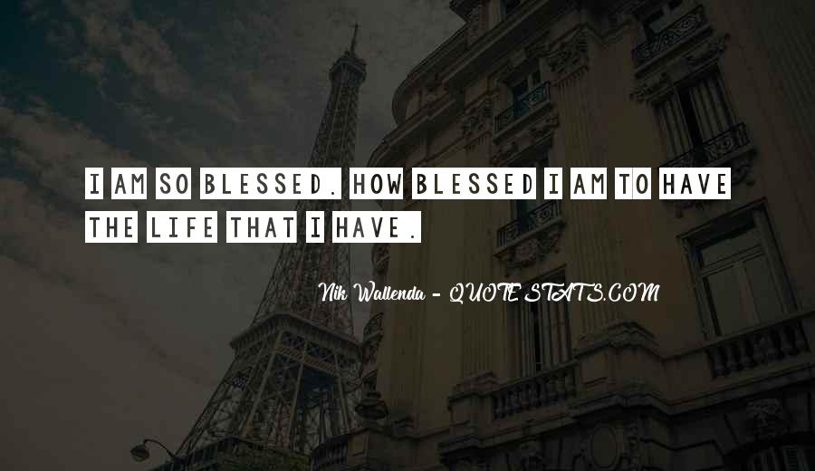 Quotes About Blessed Life #173332