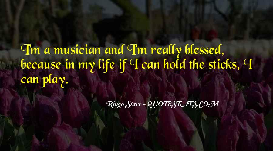 Quotes About Blessed Life #240287