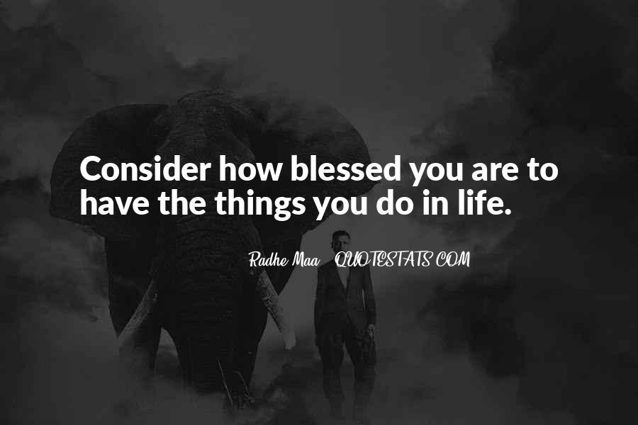 Quotes About Blessed Life #289482