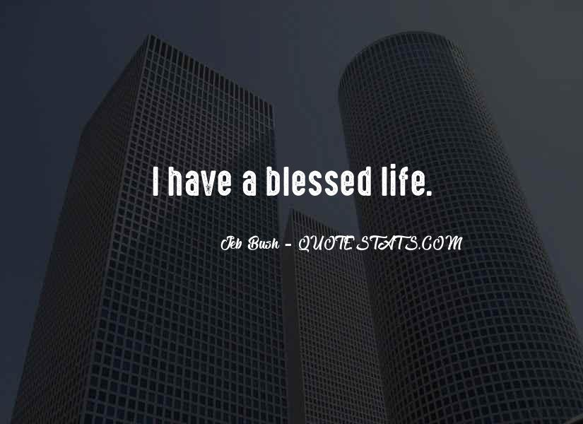 Quotes About Blessed Life #412230
