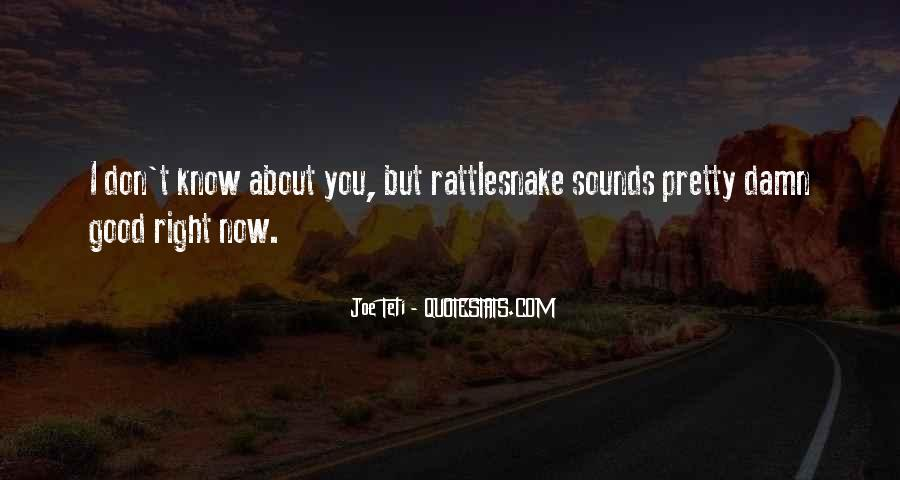 Quotes About Rattlesnakes #892052