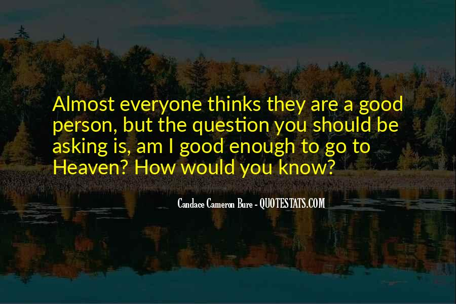 Quotes About How To Be A Good Person #838496