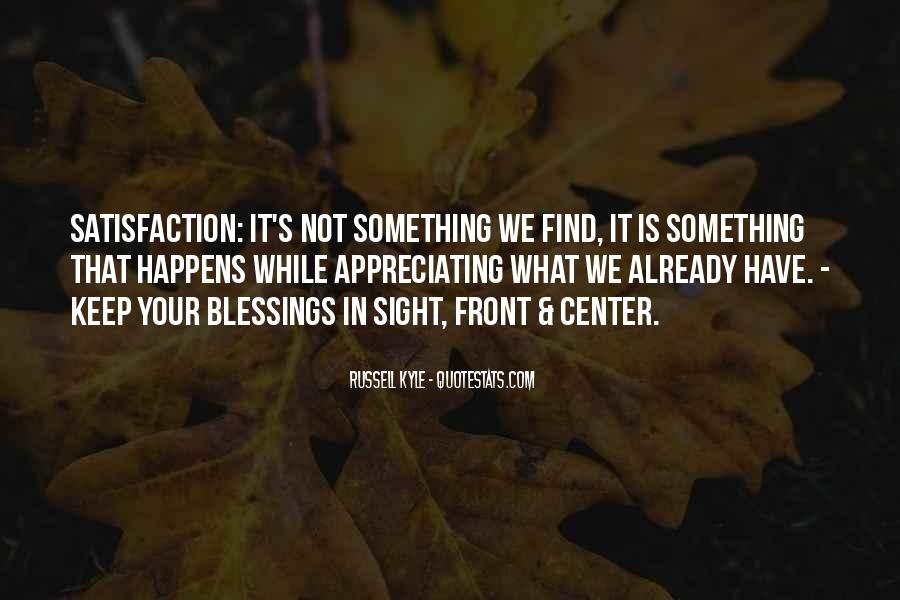 Quotes About Appreciating What's In Front Of You #1308787