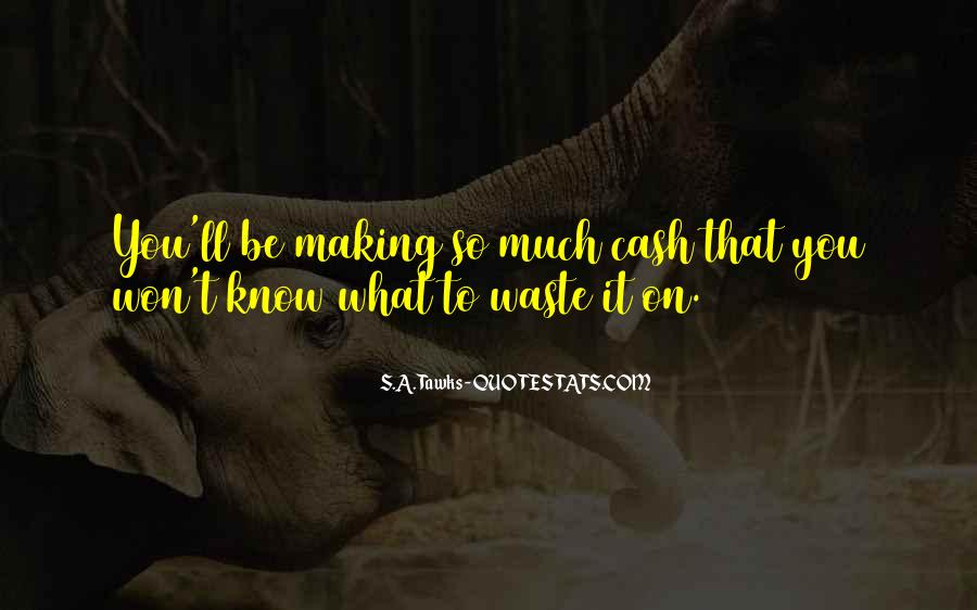 Quotes About Making Cash #1808376