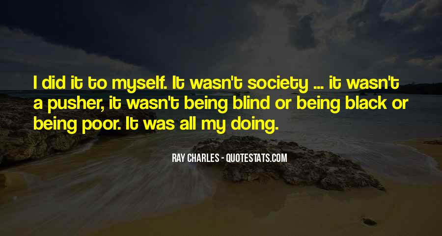Quotes About Being Blind To Something #130097