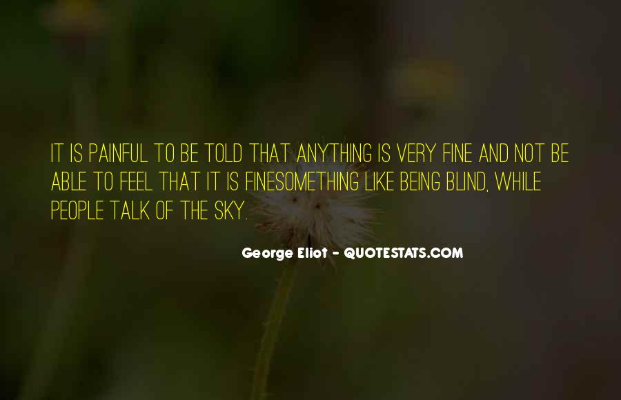 Quotes About Being Blind To Something #150369