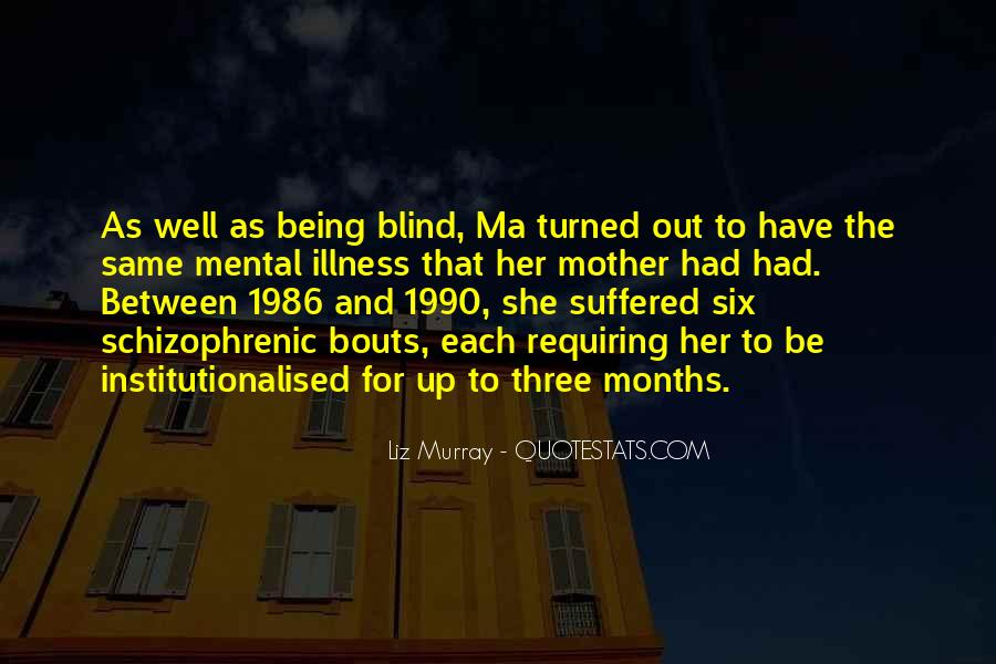 Quotes About Being Blind To Something #19799
