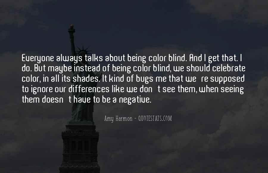 Quotes About Being Blind To Something #475734