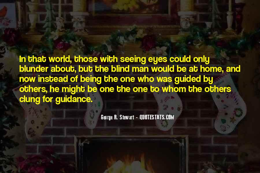 Quotes About Being Blind To Something #512921