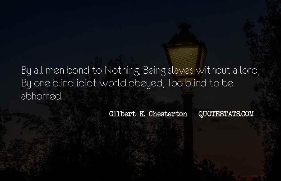 Quotes About Being Blind To Something #517880