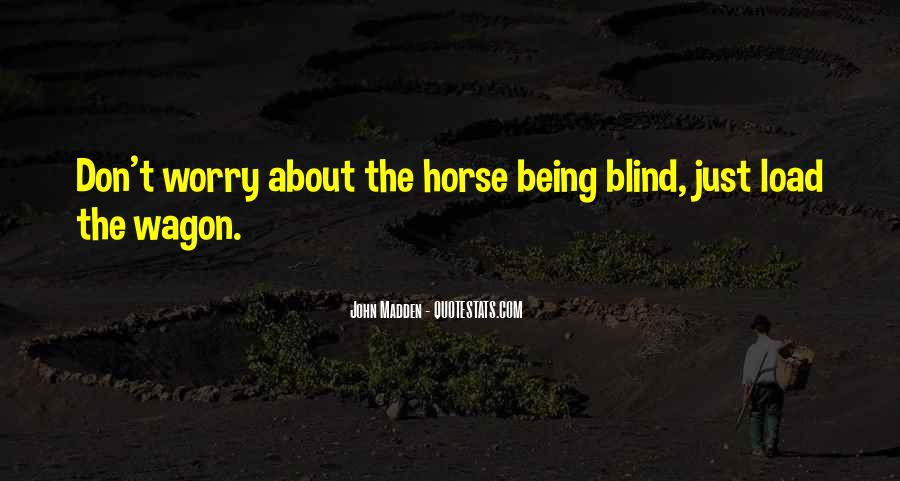 Quotes About Being Blind To Something #540137