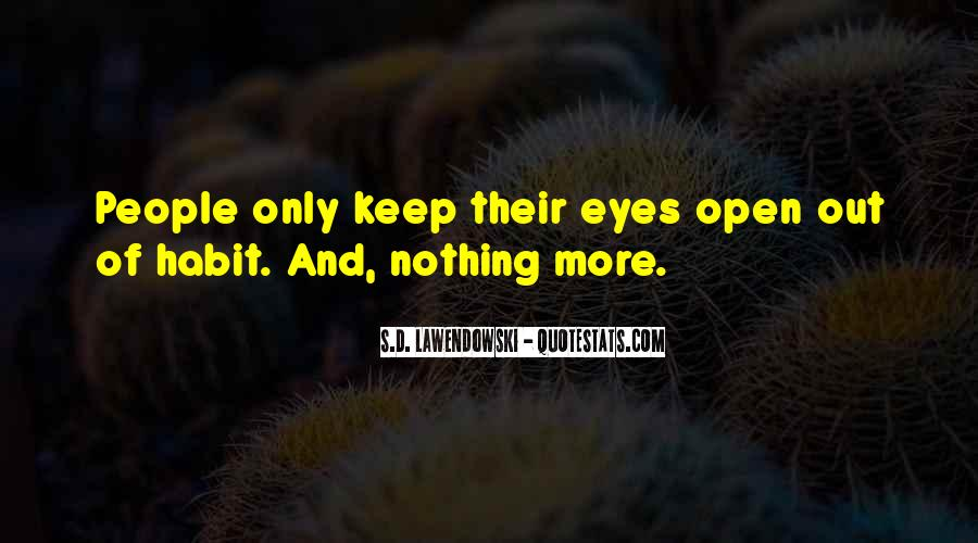 Quotes About Being Blind To Something #67575