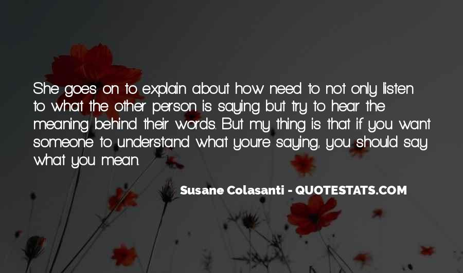 Quotes About Saying Something And Not Meaning It #692706