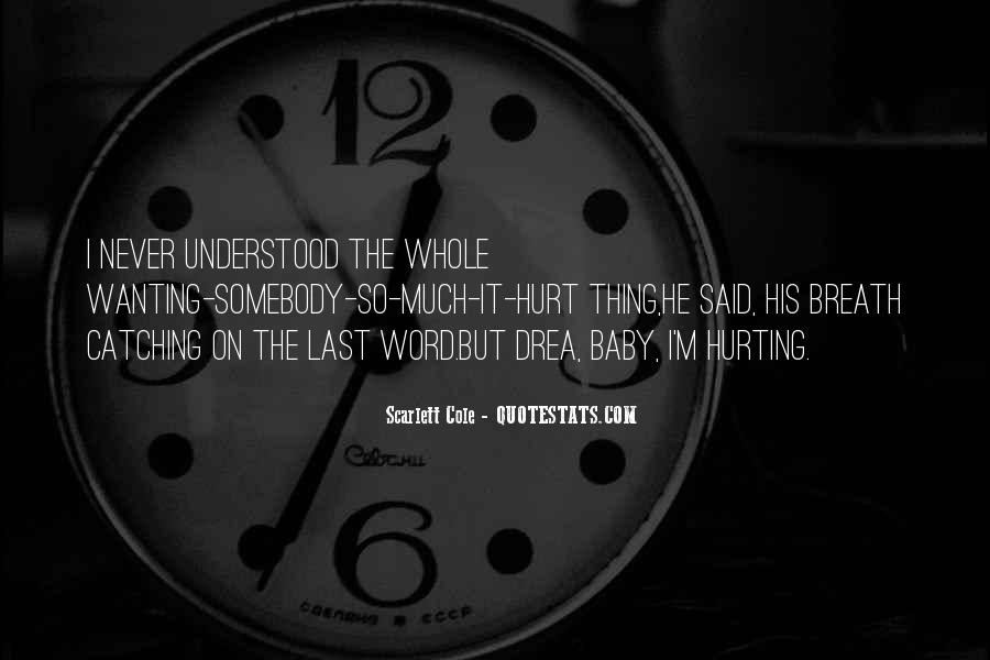 Quotes About Still Wanting Someone Who Hurt You #1434125