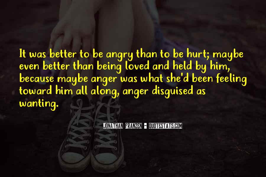 Quotes About Still Wanting Someone Who Hurt You #207456