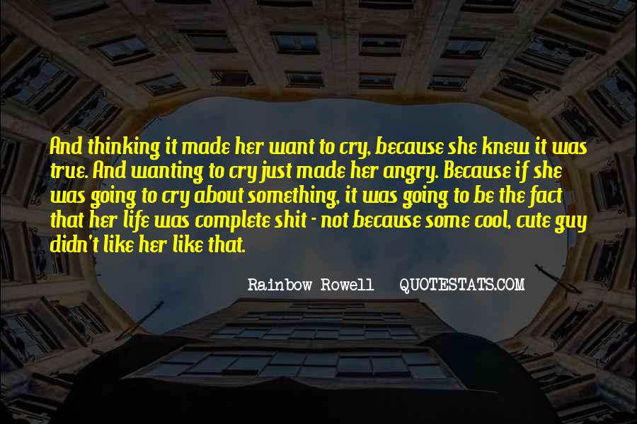 Quotes About Just Wanting One Guy #1716292
