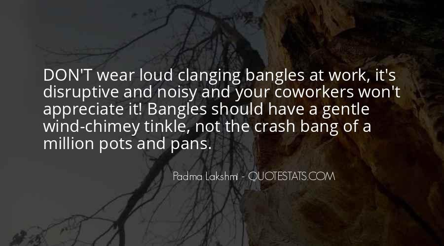 Quotes About Bangles #811089
