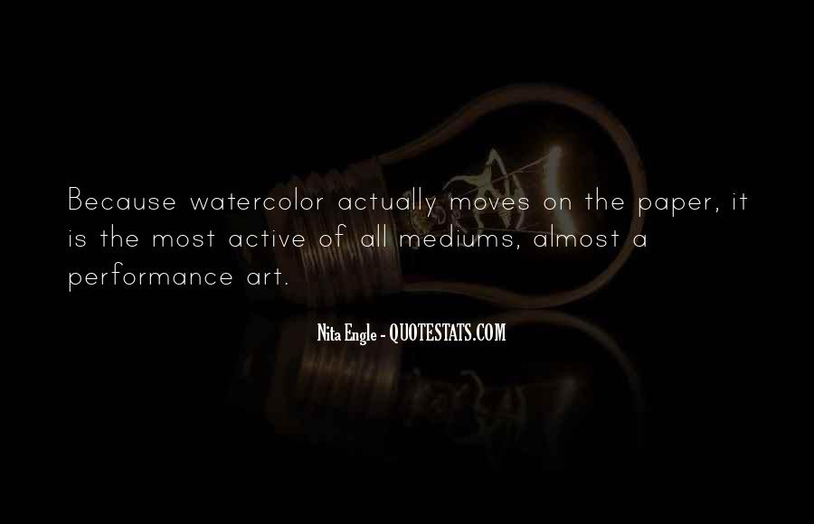 Quotes About Art Mediums #1288145