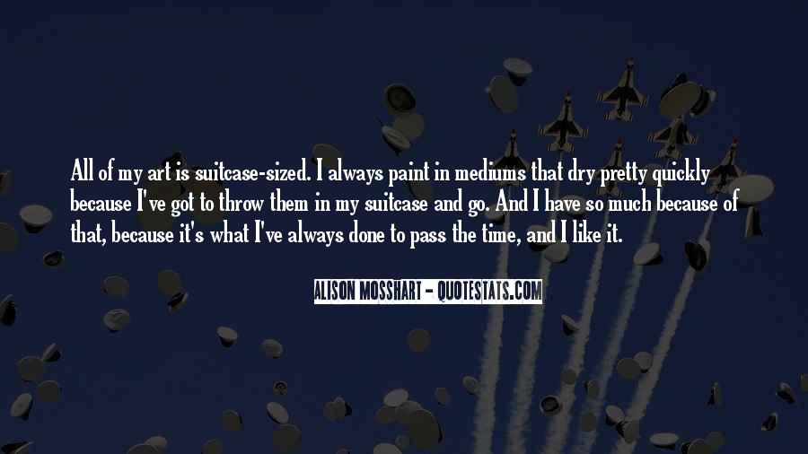 Quotes About Art Mediums #3761