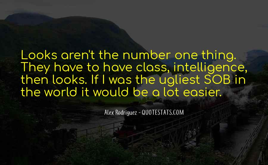 Quotes About Looks And Intelligence #1170143
