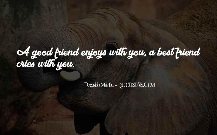 Quotes About A Good Best Friend #1090767