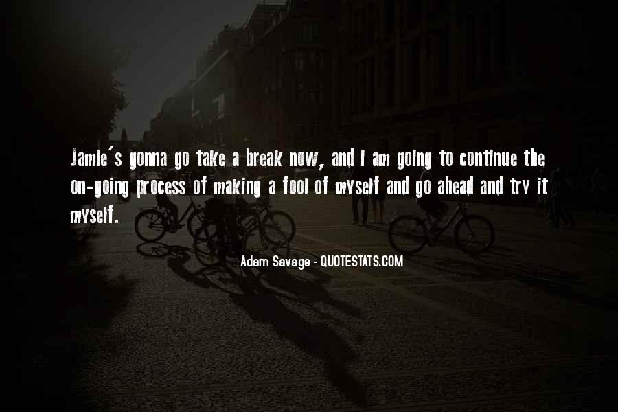 Quotes About Going On A Break #32640