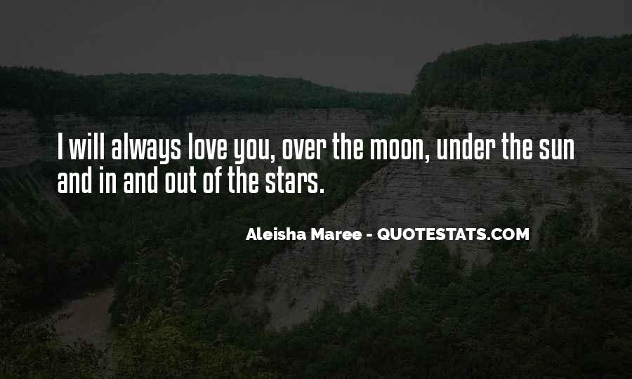 Quotes About The Moon Stars And Sun #1565009