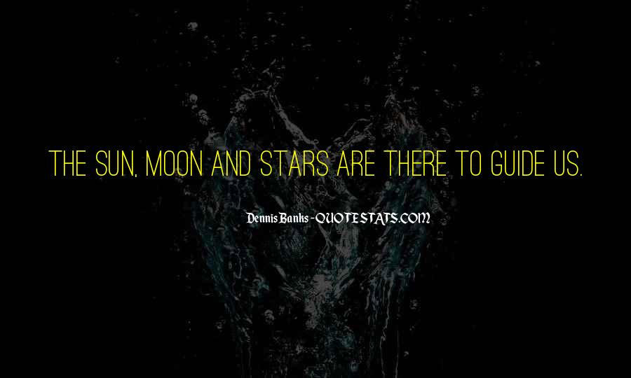 Quotes About The Moon Stars And Sun #853920