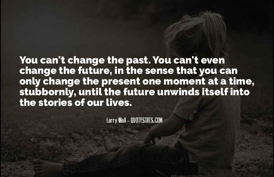 Quotes About One Moment In Time #246980