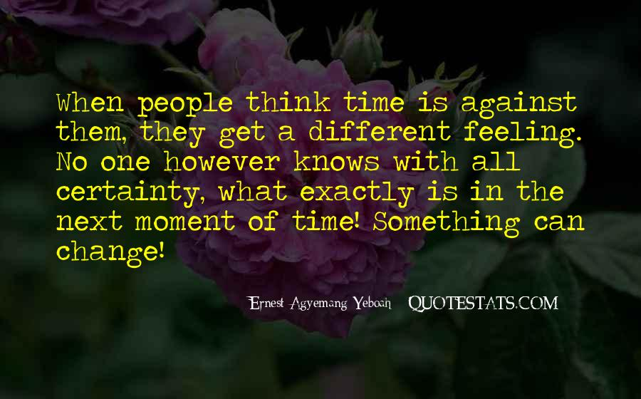 Quotes About One Moment In Time #460721