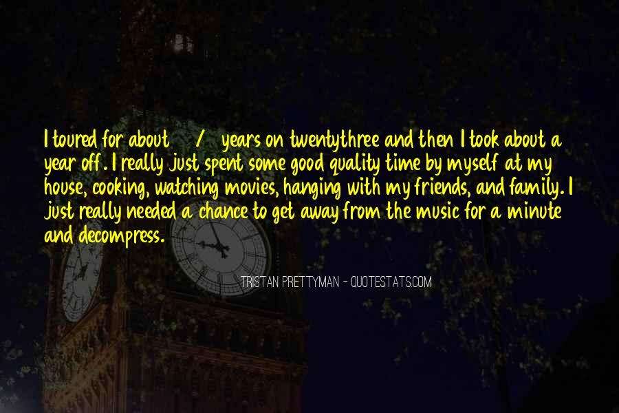 Quotes About Friends Hanging Out Without You #278545