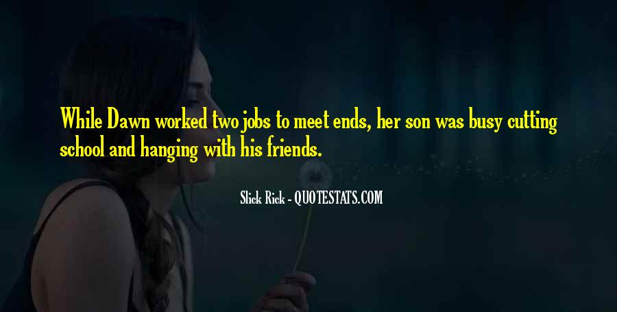 Quotes About Friends Hanging Out Without You #401199