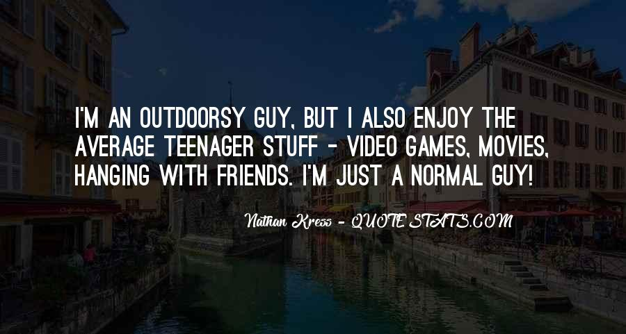 Quotes About Friends Hanging Out Without You #614130