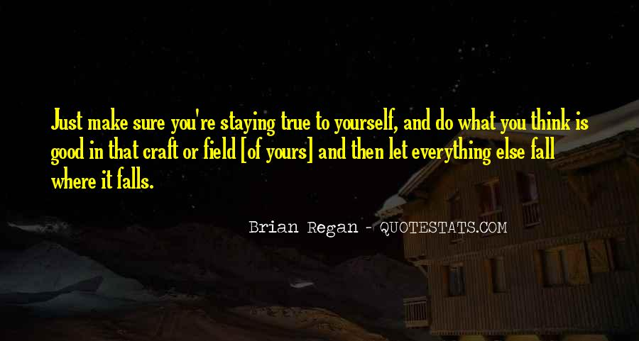 Quotes About Staying True To Self #57872