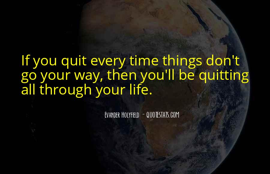 Quotes About Not Quitting Life #1332434