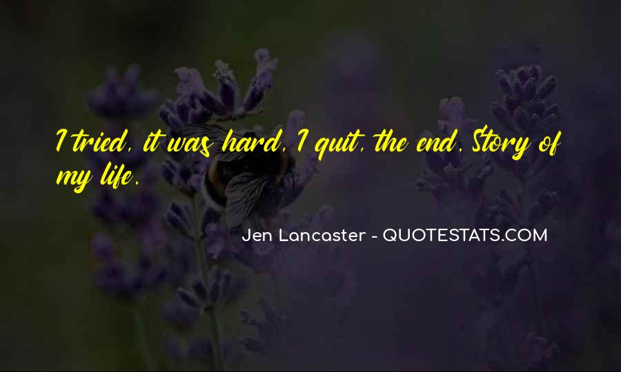 Quotes About Not Quitting Life #413082