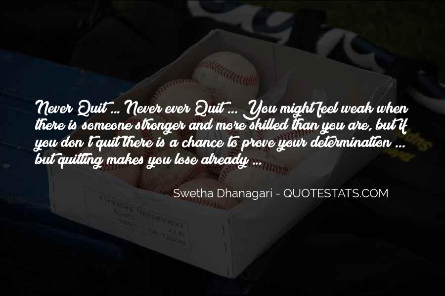Quotes About Not Quitting Life #689995