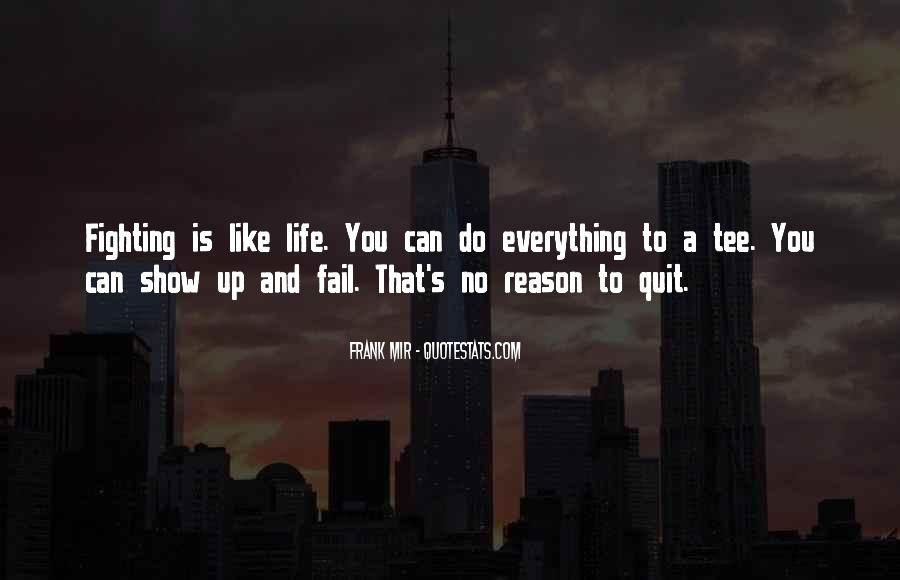 Quotes About Not Quitting Life #775969