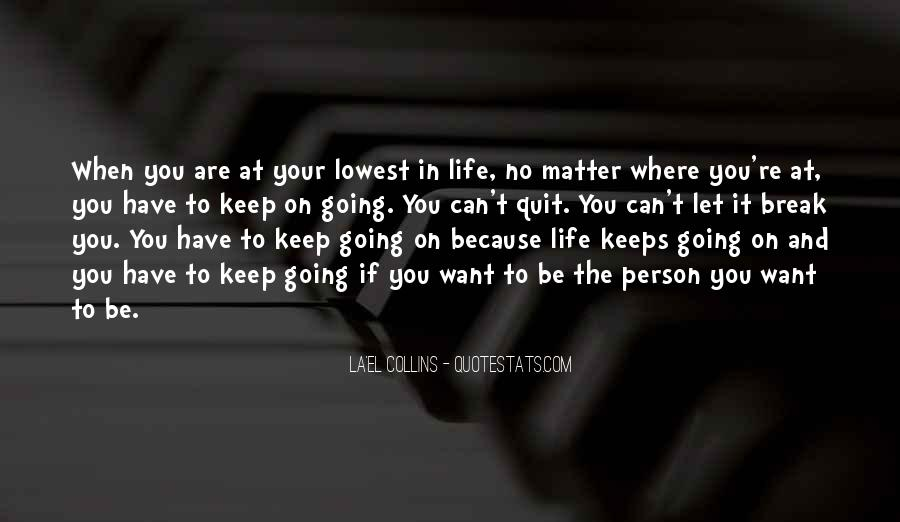 Quotes About Not Quitting Life #802527