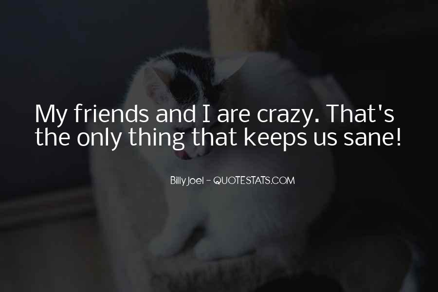 Quotes About Crazy Fun Friends #1135663