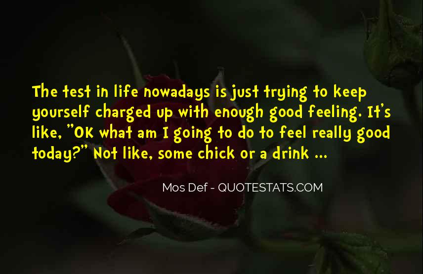 Quotes About Life Is Good Today #1035901